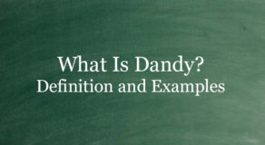 What Is Dandy? Definition And Usage Of This Term