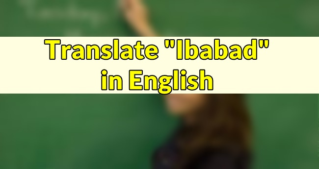 Ibabad in English