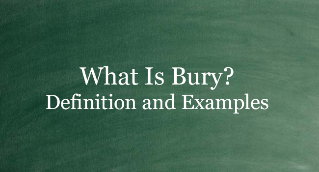 WHAT IS BURY