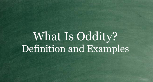WHAT IS ODDITY