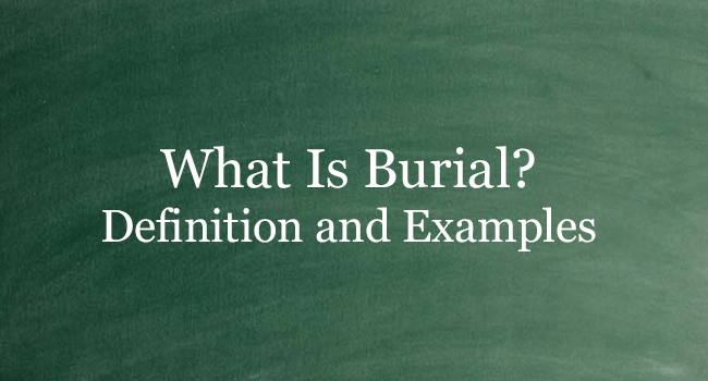 What Is Burial