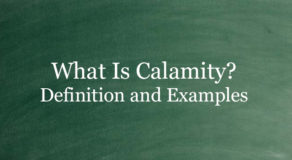What Is Calamity? Definition And Usage Of This Term