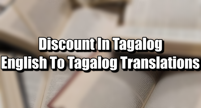 Discount In Tagalog – English To Tagalog Translations