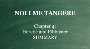 "Chapter 4 Noli Me Tangere – ""Heretic and Filibuster"" (SUMMARY)"