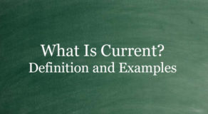 What Is Current? Definition And Usage Of This Term