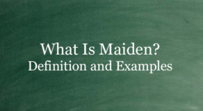 What Is Maiden? Definition And Usage Of This Term