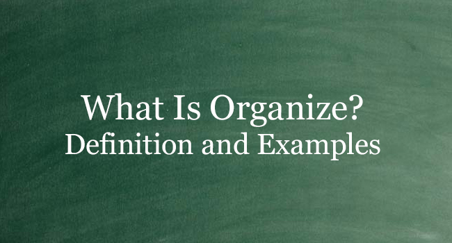 What Is Organize