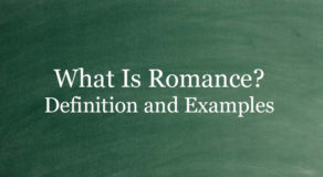 What Is Romance? Definition And Usage Of This Term