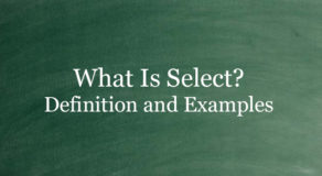 What Is Select? Definition And Usage Of This Term