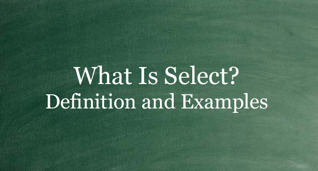What Is Select