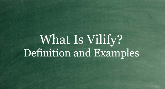 What Is Vilify
