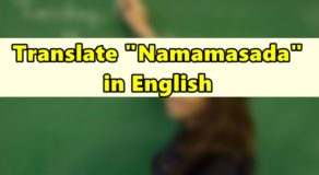 "Namamasada in English – Translate ""Namamasada"" in English"