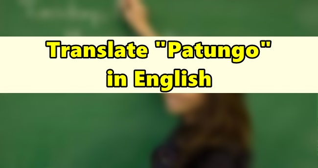 Patungo in English