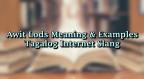 Awit Lods Meaning & Examples – Tagalog Internet Slang