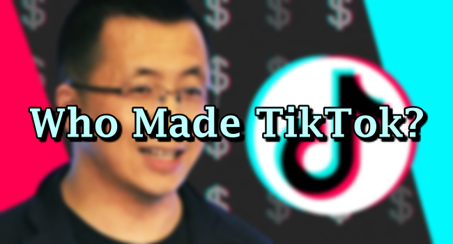 Who Made TikTok? – Who Is The Real Owner Of The Social Media Giant